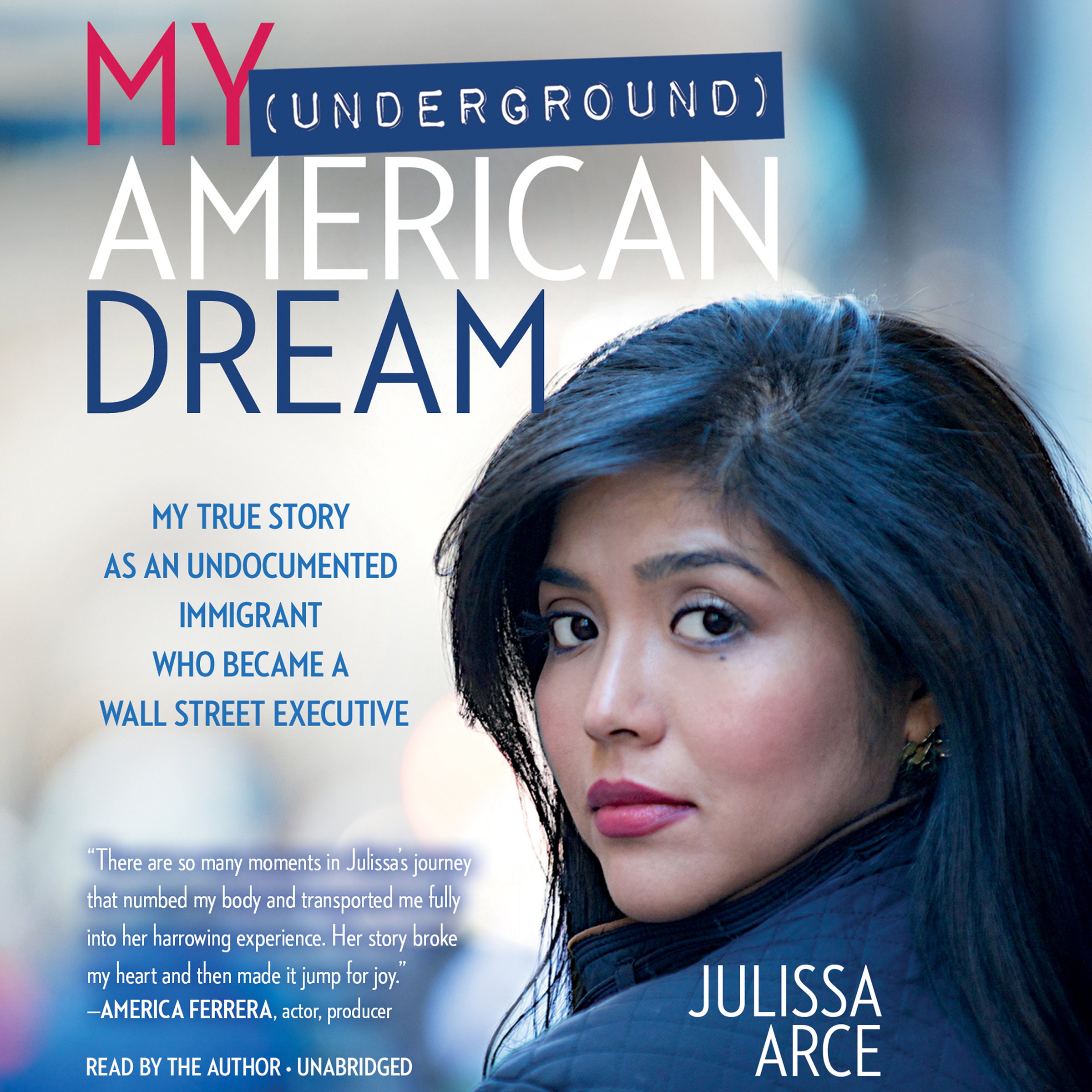 Printable My (Underground) American Dream: My True Story as an Undocumented Immigrant Who Became a Wall Street Executive Audiobook Cover Art