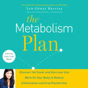 The Metabolism Plan: Discover the Foods and Exercises That Work for Your Body to Reduce Inflammation and Drop Pounds Fast, by Lyn-Genet Recitas