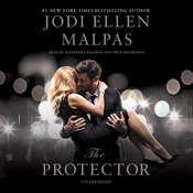 The Protector: A sexy, angsty, all-the-feels romance with a hot alpha hero Audiobook, by Jodi Ellen Malpas