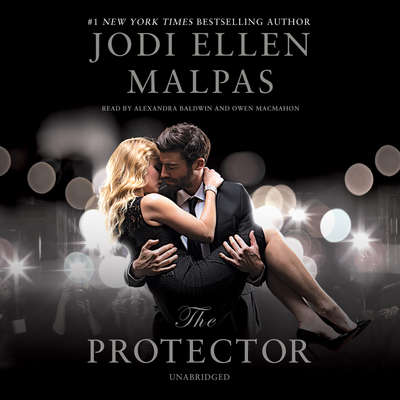 The Protector: A sexy, angsty, all-the-feels romance with a hot alpha hero Audiobook, by