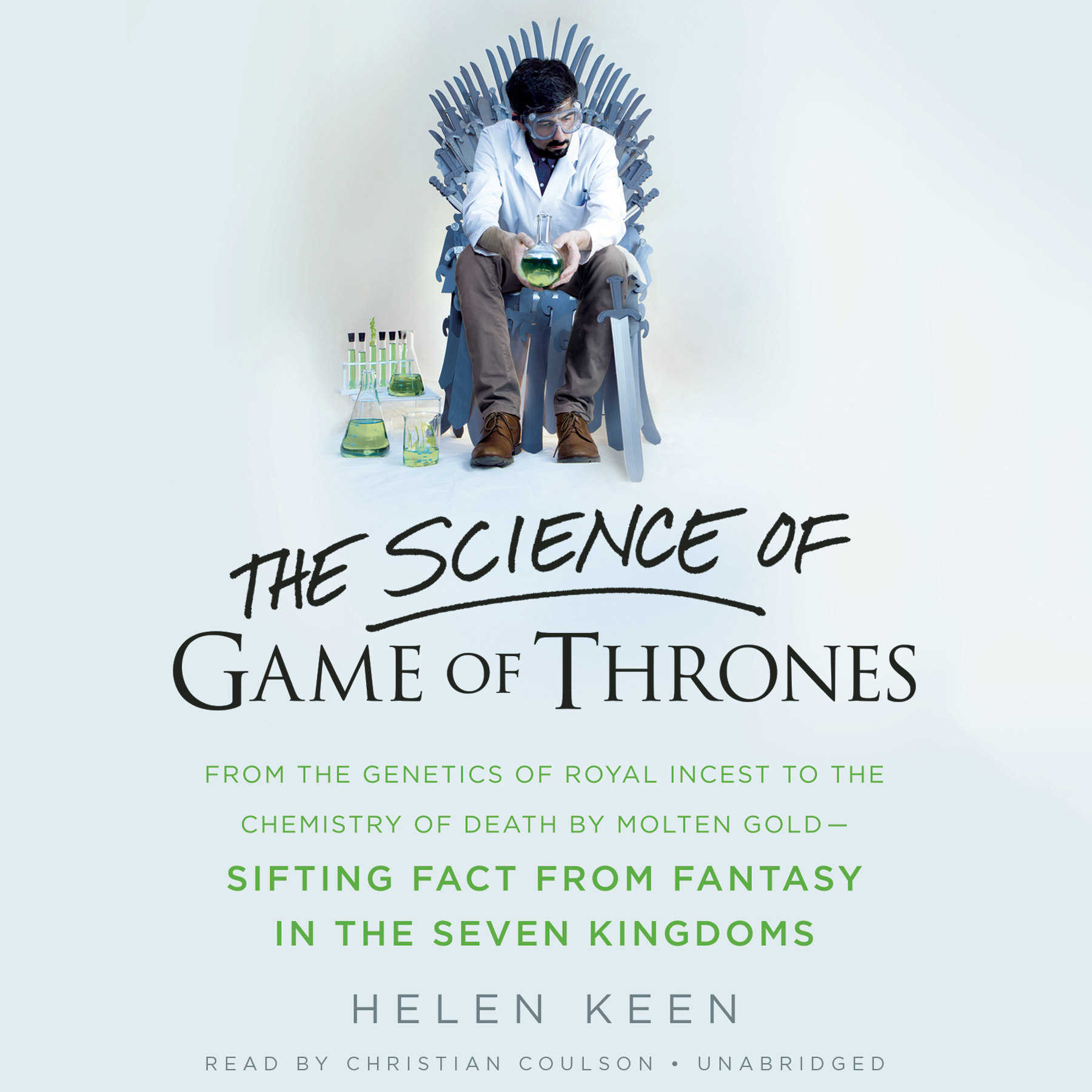 Printable The Science of Game of Thrones: From the genetics of royal incest to the chemistry of death by molten gold – sifting fact from fantasy in the Seven Kingdoms Audiobook Cover Art