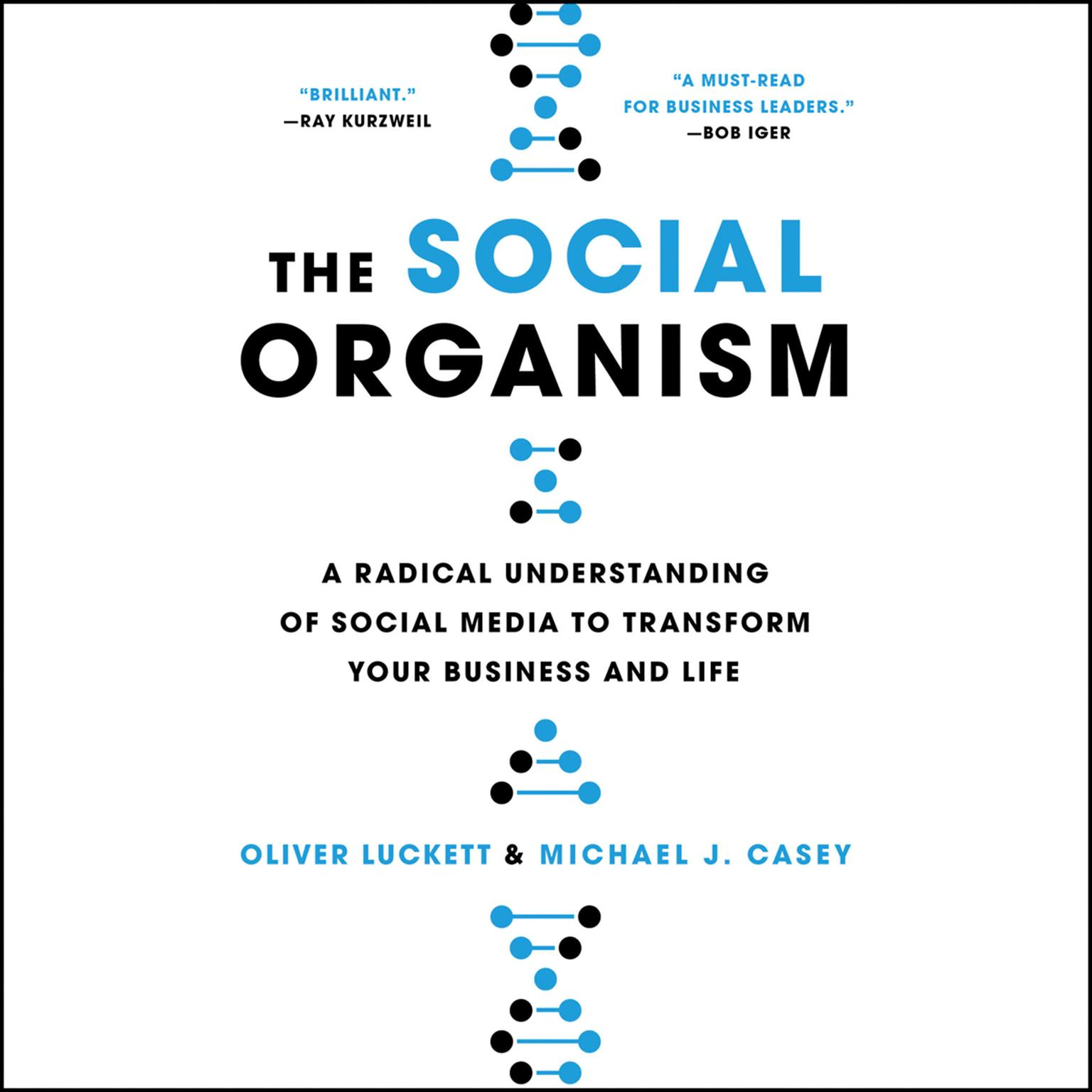 Printable The Social Organism: A Radical Understanding of Social Media to Transform Your Business and Life Audiobook Cover Art