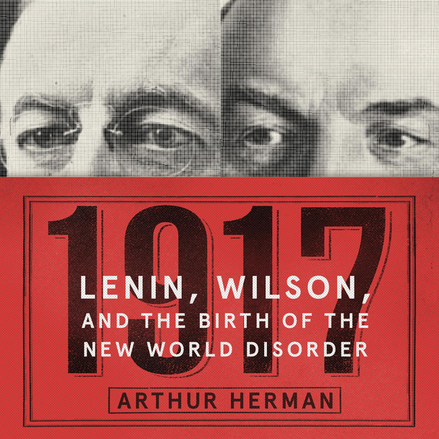 Printable 1917: Lenin, Wilson, and the Birth of the New World Disorder Audiobook Cover Art