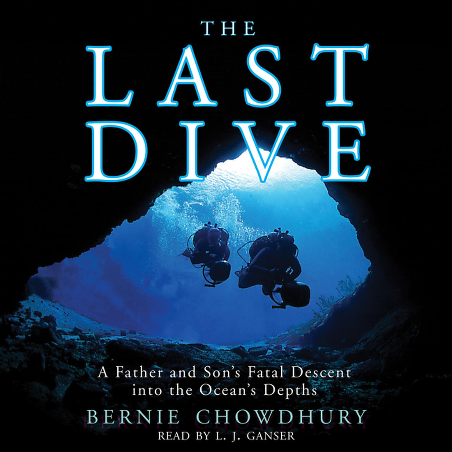 Printable The Last Dive: A Father and Son's Fatal Descent into the Ocean's Depths Audiobook Cover Art