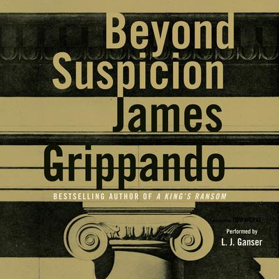 Beyond Suspicion Audiobook, by James Grippando