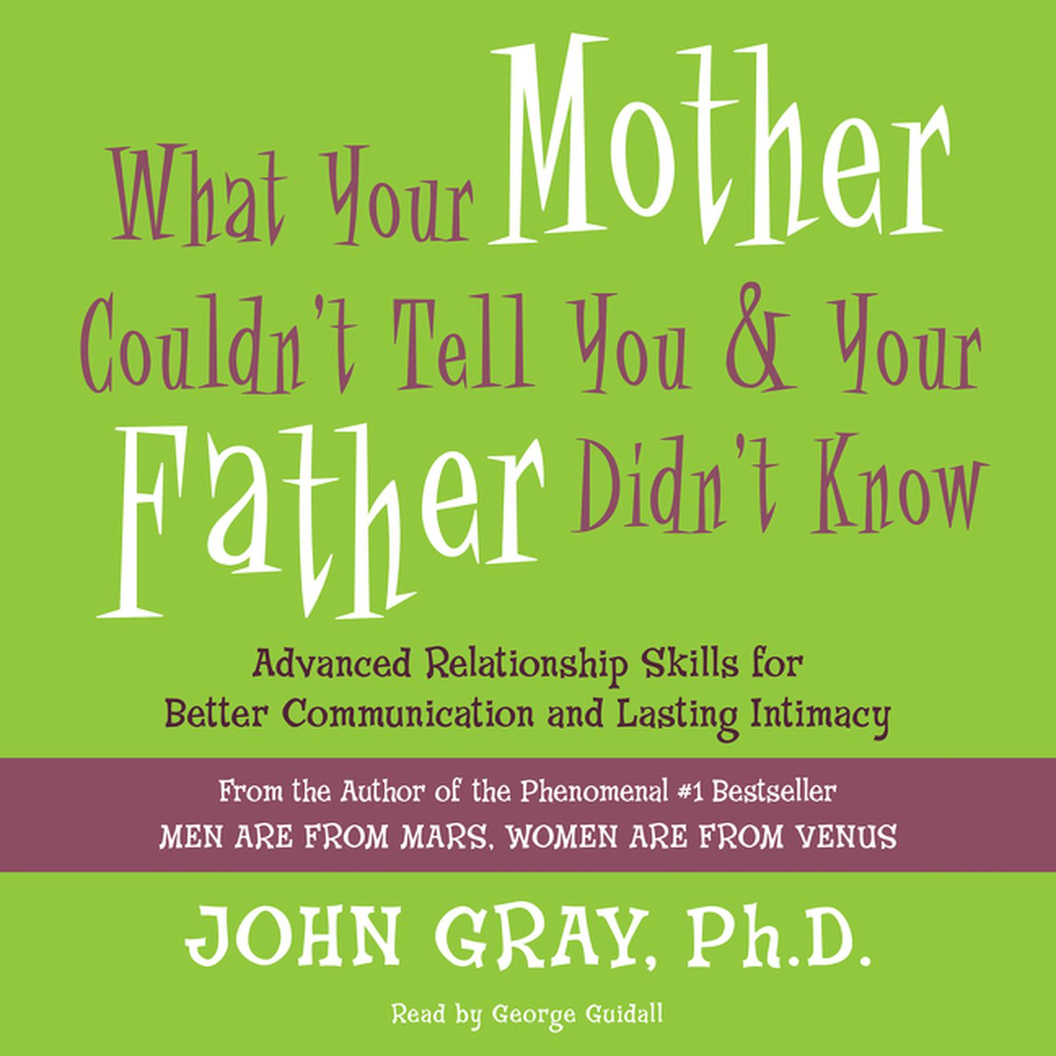Printable What Your Mother Couldn't Tell You and Your Father Didn't Know: Advanced Relationship Skills for Better Communication and Lasting Intimacy Audiobook Cover Art