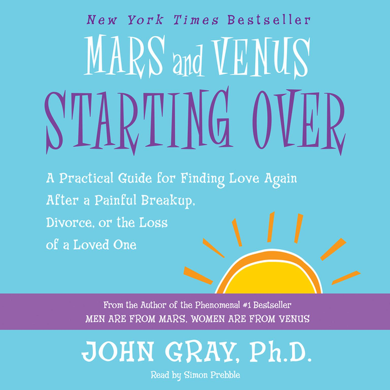 Printable Mars and Venus Starting Over: A Practical Guide for Finding Love Again After a Painful Breakup, Divorce, or the Loss of a Loved One Audiobook Cover Art