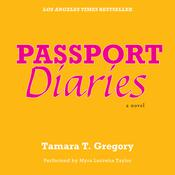 Passport Diaries: A Novel Audiobook, by Tamara Gregory