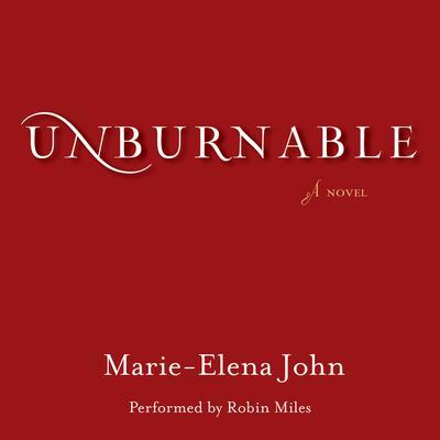 Unburnable Audiobook, by Marie-Elena John