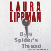 By a Spiders Thread: A Tess Monaghan Novel, by Laura Lippman
