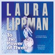 To the Power of Three: A Novel Audiobook, by Laura Lippman