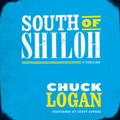 South of Shiloh Audiobook, by Chuck Logan