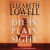 Die in Plain Sight: A Novel of Suspense Audiobook, by Elizabeth Lowell