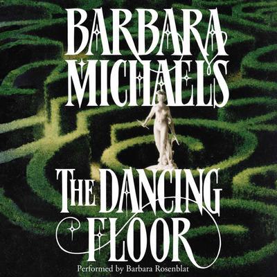 The Dancing Floor Audiobook, by Barbara Michaels
