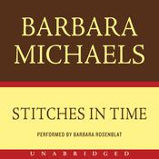 Stitches in Time Audiobook, by Barbara Michaels, Elizabeth Peters