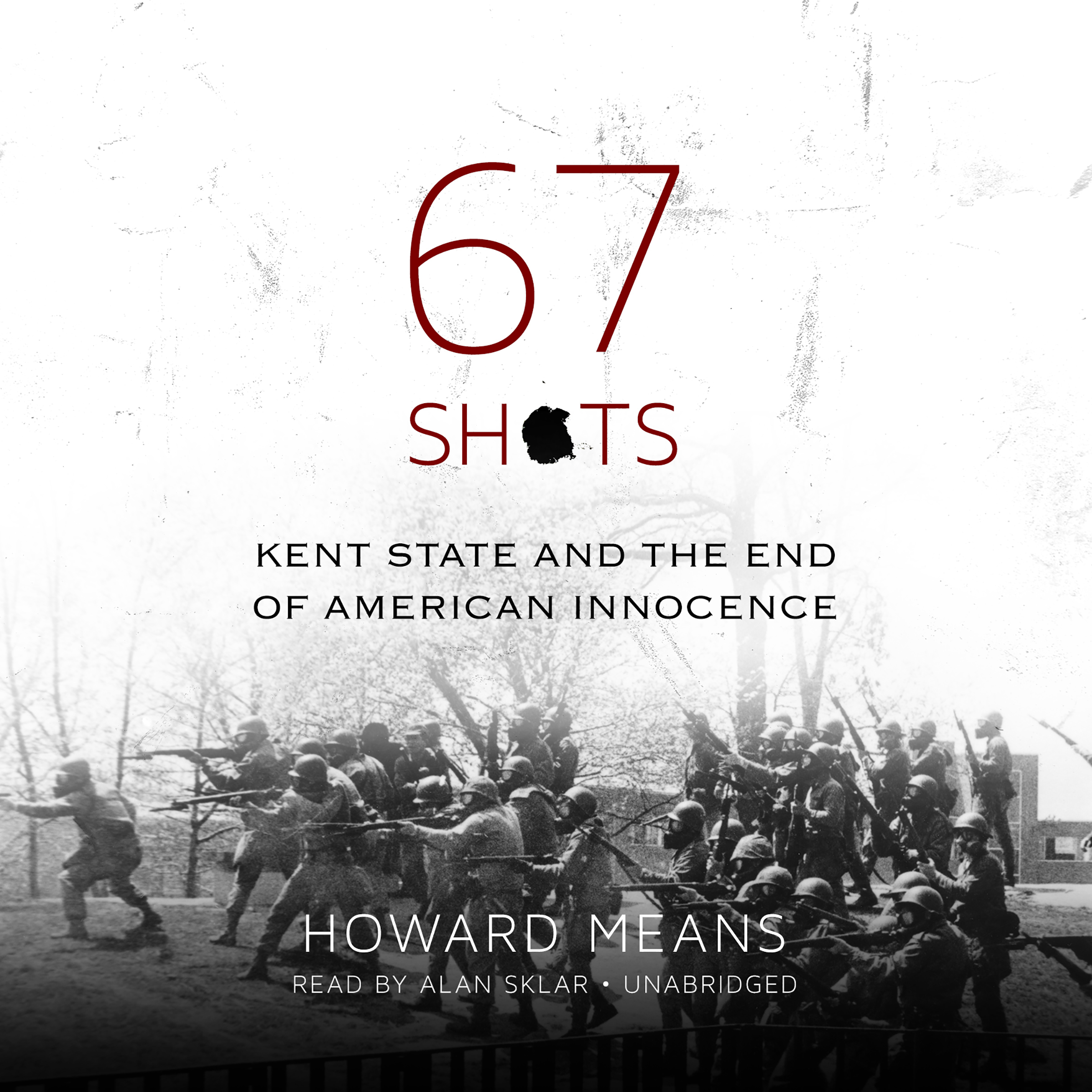 Printable 67 Shots: Kent State and the End of American Innocence Audiobook Cover Art
