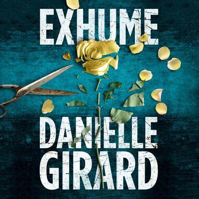 Exhume Audiobook, by Danielle Girard