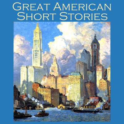 Great American Short Stories Audiobook, by various authors