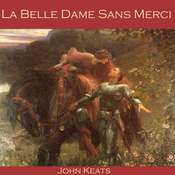 La Belle Dame Sans Merci Audiobook, by John Keats