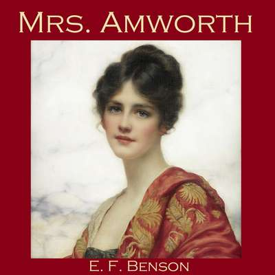 Mrs. Amworth Audiobook, by E. F. Benson