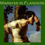 Marsyas in Flanders Audiobook, by Vernon Lee