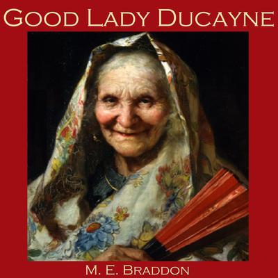 Good Lady Ducayne Audiobook, by Mary E. Braddon