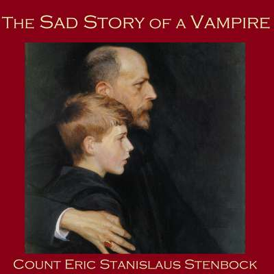 The Sad Story of a Vampire Audiobook, by Eric Stanislaus  Stenbock