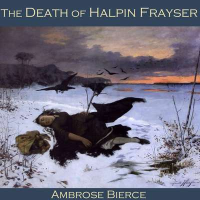 The Death of Halpin Frayser Audiobook, by Ambrose Bierce
