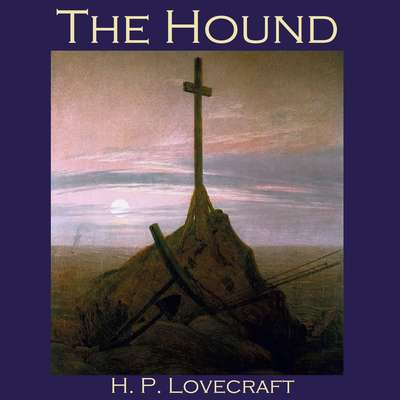The Hound Audiobook, by H. P. Lovecraft