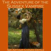 The Adventure of the Sussex Vampire Audiobook, by Sir Arthur Conan Doyle