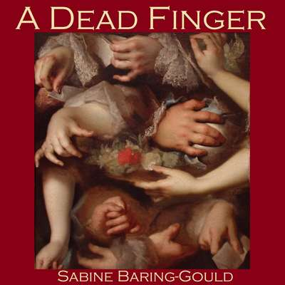 A Dead Finger Audiobook, by Sabine Baring-Gould