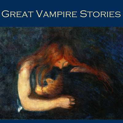 Great Vampire Stories: 30 Classic Victorian Tales of Vampires Audiobook, by various authors