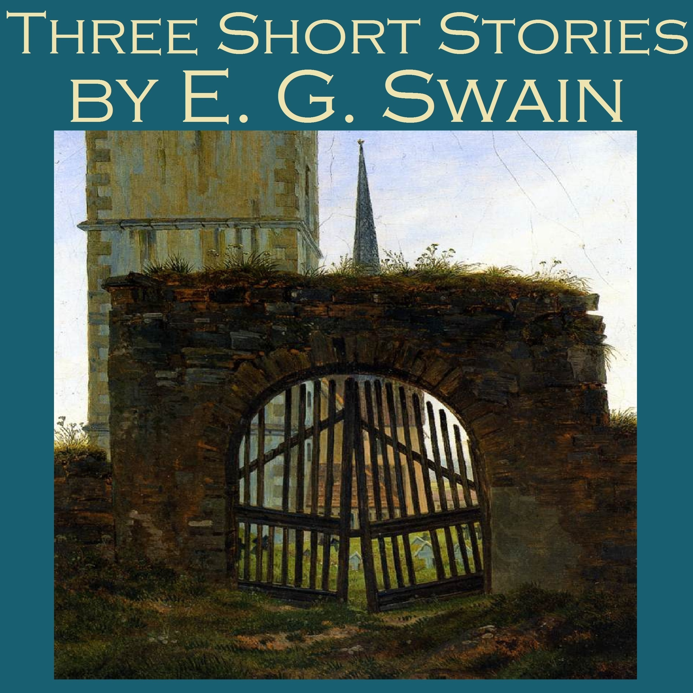 Printable Three Short Stories by E. G. Swain Audiobook Cover Art