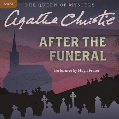 After the Funeral: A Hercule Poirot Mystery Audiobook, by