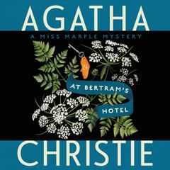 At Bertrams Hotel: A Miss Marple Mystery Audiobook, by Agatha Christie