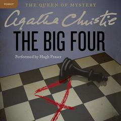 The Big Four: A Hercule Poirot Mystery Audiobook, by Agatha Christie