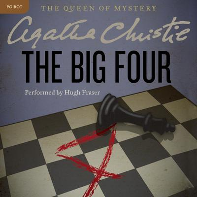 The Big Four: A Hercule Poirot Mystery Audiobook, by