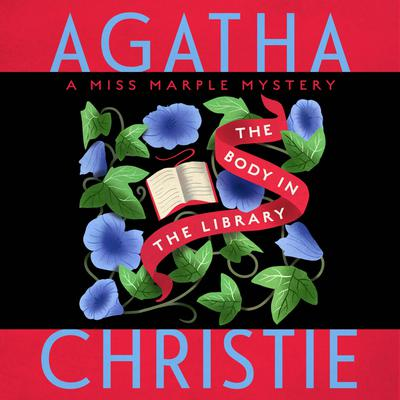 The Body in the Library: A Miss Marple Mystery Audiobook, by Agatha Christie