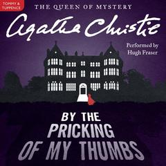 By the Pricking of My Thumbs: A Tommy and Tuppence Mystery Audiobook, by Agatha Christie