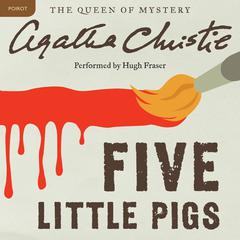 Five Little Pigs: A Hercule Poirot Mystery Audiobook, by Agatha Christie