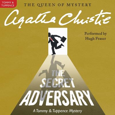 The Secret Adversary: A Tommy and Tuppence Mystery Audiobook, by