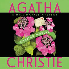Sleeping Murder: Miss Marples Last Case Audiobook, by Agatha Christie