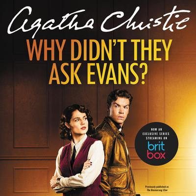 Why Didnt They Ask Evans? Audiobook, by Agatha Christie