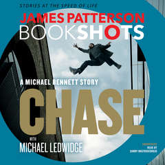 Chase: A BookShot: A Michael Bennett Story Audiobook, by James Patterson, Michael Ledwidge