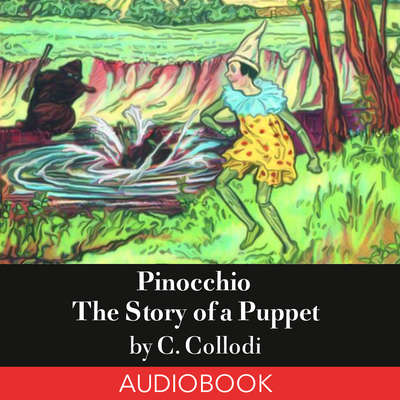 The Adventures of Pinocchio Audiobook, by Carlo Collodi