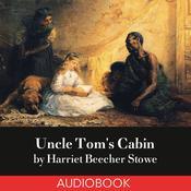 Uncle Toms Cabin Audiobook, by Harriet Beecher Stowe