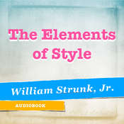 The Elements of Style Audiobook, by William Strunk