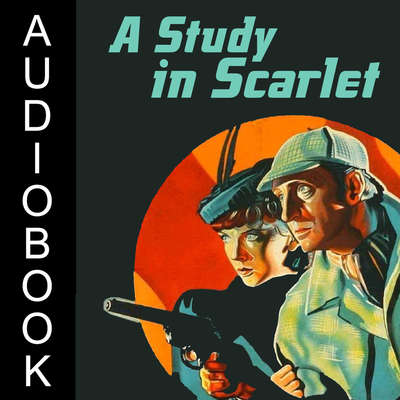 A Study in Scarlet Audiobook, by Arthur Conan Doyle