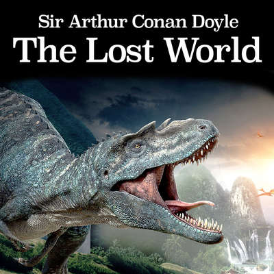 The Lost World Audiobook, by Arthur Conan Doyle