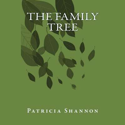 The Family Tree   Audiobook, by Patricia Shannon